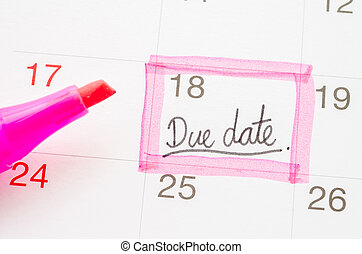 Due date note. - Due date note on the calendar.