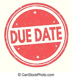 Due date sign or stamp on white background, vector...