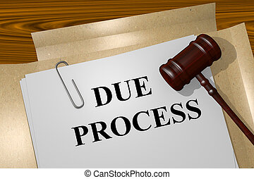Due Process concept - Render illustration of Due Process...