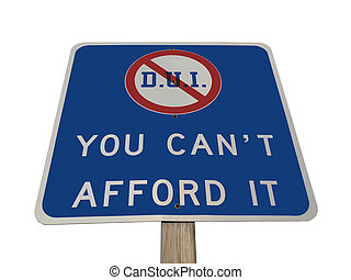 """DUI traffic sign in Pennsylvania. """"You can't afford it""""."""