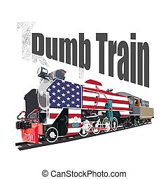 Dumb train wordplay from Trump train, steam locomotive with US flag isolated on white background. vector illustration.