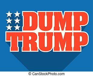 Dump Trump Badge or Emblem Vector Design.