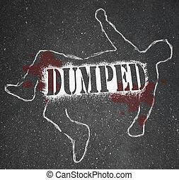 Dumped - Chalk Outline of Ex-Worker or Ex-Lover Break-Up