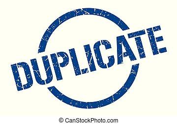 duplicate stamp - duplicate blue round stamp