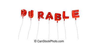DURABLE - word made from red foil balloons - 3D rendered.