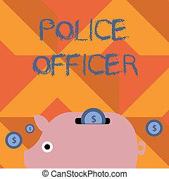 durchsetzung, begriff, polizei, bunte, slit., geld, mannschaft, geldmünzen, dollar, schreibende, officer., währung, bedeutung, schweinchen, demonstrieren, text, handschrift, gesetz, zeichen, bringen funktionär bank