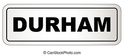 Durham City Nameplate - The city of Durham nameplate on a...