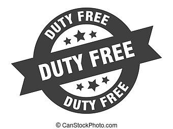 duty free sign. duty free black round ribbon sticker