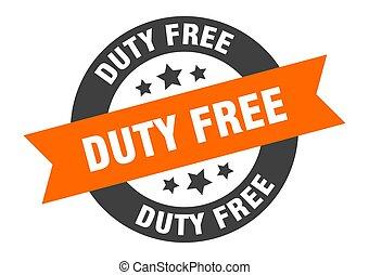 duty free sign. duty free orange-black round ribbon sticker