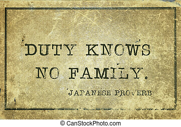 duty JP - Duty knows no family - ancient Japanese proverb ...