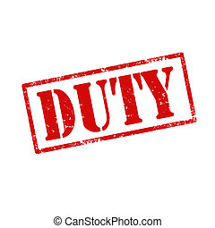 Duty-stamp - Grunge rubber stamp with text Duty,vector...