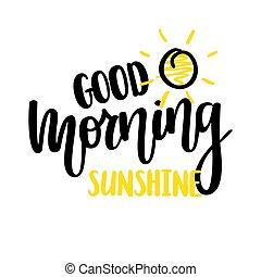 dzień dobry, światło słoneczne, ładny, wektor, kaligrafia,...
