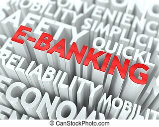 E-Banking Concept. The Word of Red Color Located over Text...