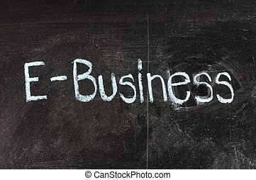 E-Business handwritten with white chalk on a blackboard