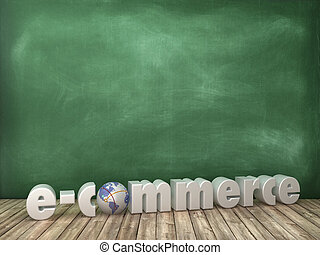 E-COMMERCE 3D Word with Globe World on Chalkboard Background