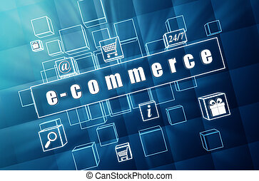 e-commerce and business concept signs - text and symbols in 3d blue glass cubes with white letters