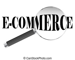 E Commerce Magnifying Glass - E Commerce text viewed under ...