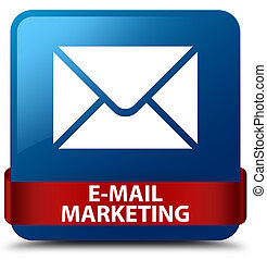 E-mail marketing blue square button red ribbon in middle