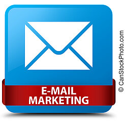 E-mail marketing cyan blue square button red ribbon in middle