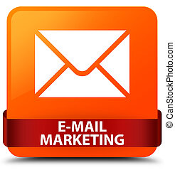 E-mail marketing orange square button red ribbon in middle