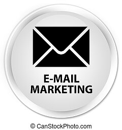 E-mail marketing premium white round button