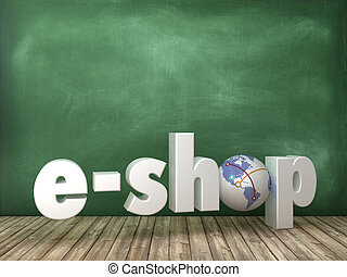 E-SHOP 3D Word with Globe World on Chalkboard Background