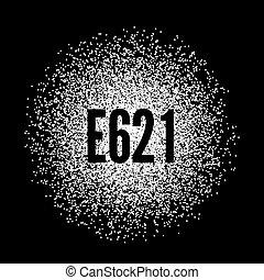 E621 Monosodium Glutamate white powder. illustration on...