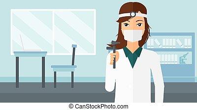 Ear nose throat doctor.