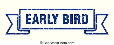 early bird grunge ribbon. early bird sign. early bird banner