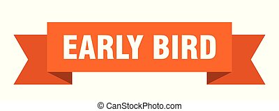 early bird ribbon. early bird isolated sign. early bird ...