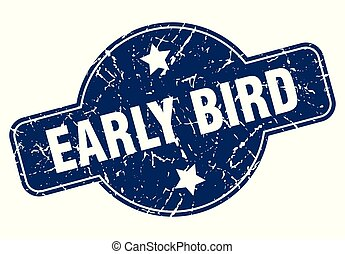early bird sign - early bird vintage round isolated stamp