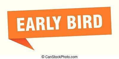 early bird speech bubble. early bird sign. early bird banner