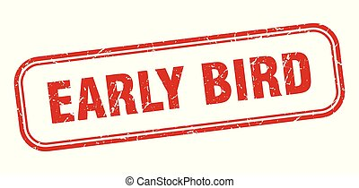early bird stamp. early bird square grunge sign. early bird