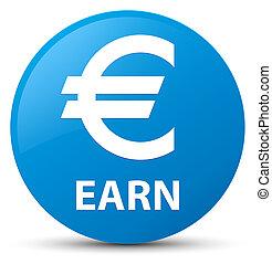 Earn (euro sign) cyan blue round button