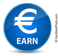 Earn (euro sign) elegant blue round button
