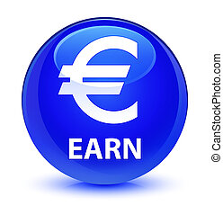 Earn (euro sign) glassy blue round button