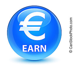 Earn (euro sign) glassy cyan blue round button