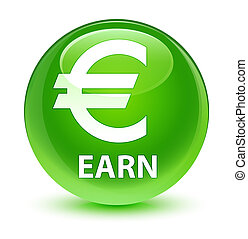 Earn (euro sign) glassy green round button