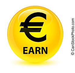 Earn (euro sign) glassy yellow round button