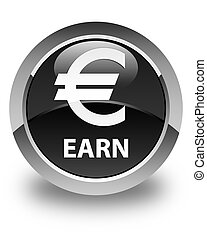 Earn (euro sign) glossy black round button