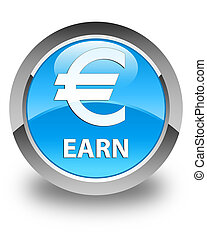 Earn (euro sign) glossy cyan blue round button