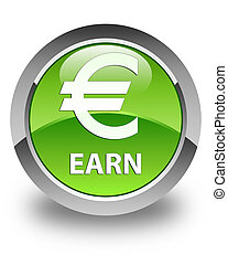 Earn (euro sign) glossy green round button
