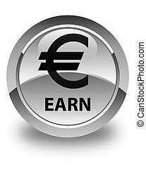 Earn (euro sign) glossy white round button