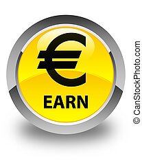 Earn (euro sign) glossy yellow round button