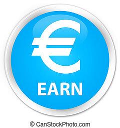 Earn (euro sign) premium cyan blue round button
