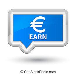 Earn (euro sign) prime cyan blue banner button