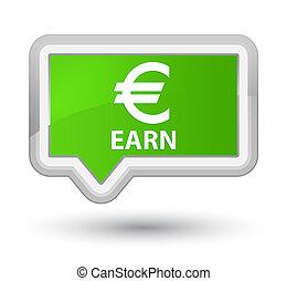 Earn (euro sign) prime soft green banner button