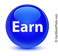 Earn glassy blue round button