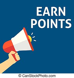 EARN POINTS Announcement. Hand Holding Megaphone With Speech...