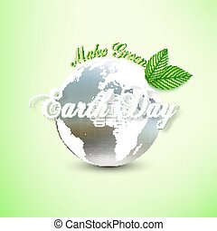 Earth Day background with the words, blurred planet and green leaves. Vector illustration